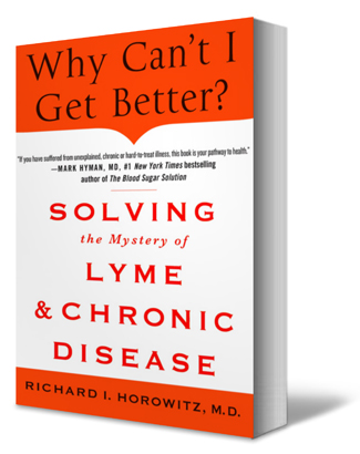 richard horowitz new book why can 39 t i get better solving the mystery of lyme and chronic disease